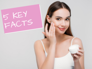 5 key Facts about Face Moisturizers for Women
